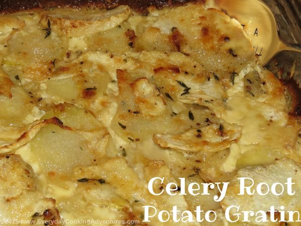 Bon Appetit's Potato and Celery Root Gratin with Leeks - Everyday ...