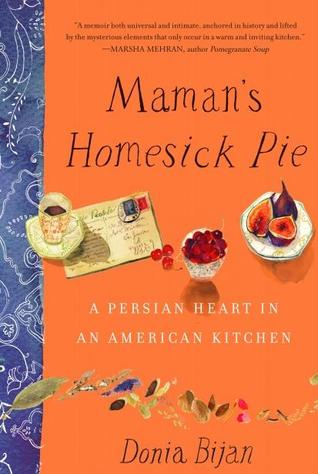 Mama's Homesick Pie: A Persian Heart in an American Kitchen