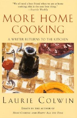 More Home coking by Laurie Colwin