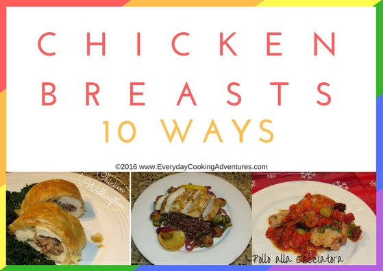 Chicken Breasts 10 Ways ©EverydayCookingAdventures2016