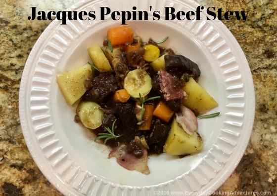 Jaques Pepin's Beef Stew ©everydaycookingadventures2016
